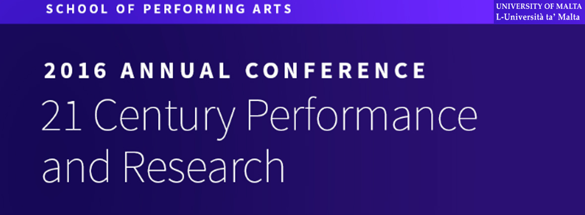 21 Century Performance and Research Conference, Valletta (Malta) 2016